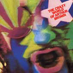The Crazy World Of Arthur Brown (CD)