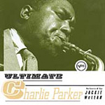 The Ultimate Charlie Parker (CD)