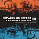 Between Or Beyond The Black Forest (CD)