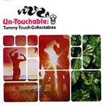 Un-Touchable: Tummy Touch Collectables (CD)