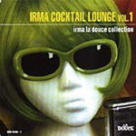 Irma Cocktail Lounge Vol 1: Irma La Douce Collection (CD)