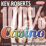 Kev Roberts Pres. 100% Casino (CD)