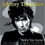 Born To Loose: The Best Of Johnny Thunders (2CD)