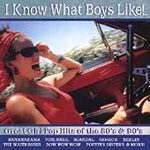 I Know What Boys Like!: Great Girl... (CD)