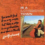 Trouble Is A Lonesome Town (CD)