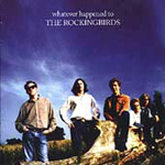 Whatever Happened To The Rockingbirds (CD)