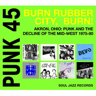 Punk 45: Burn, Rubber City, Burn! - Akron, Ohio: Punk And Decline Of The Mid-West 1975-1980 (VINYL)