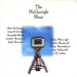 The McGarrigle Hour (CD)