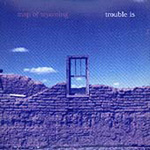 Trouble Is (CD)