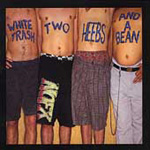White Trash, Two Heebs & A Bean (CD)