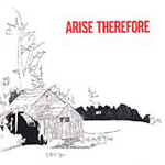 Arise Therefore (CD)