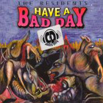 Have A Bad Day (CD)