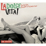 La Dolce Vita! - Italian Cool... From Rome To The Amalfi Coast (2CD)