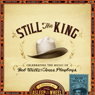 Still The King: Celebrating The Music Of Bob Wills And His Texas Playboys (CD)