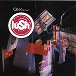 Ciao! Best Of Lush (CD)
