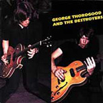 George Thorogood & The Destroyers (CD)