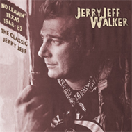 No Leavin' Texas 1968-1982: The Classic Jerry Jeff (2CD)