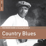 The Rough Guide To The Unsung Heroes Of Country Blues (CD)