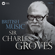 Sir Charles Groves - British Music (24CD)