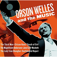 Orson Welles And The Music (CD)