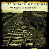 Did I Sleep & Miss The Border (CD)
