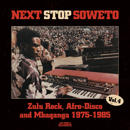 Next Stop... Soweto Vol. 4: Zulu Rock, Afro-Disco And Mbaqanga 1975-1985 (CD)
