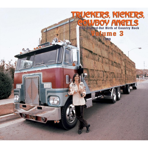 Truckers, Kickers, Cowboy Angels - The Blissed-Out Birth Of Country Rock Vol. 3 1970 (USA-import) (2CD)