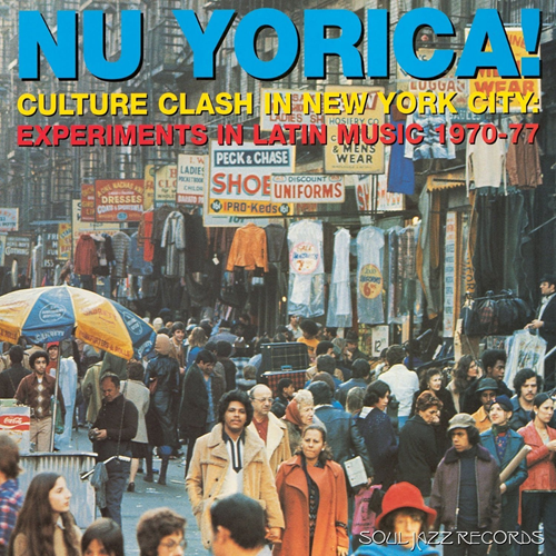 Nu Yorica! Culture Clash In New York City: Experiments In Latin Music 1970-77 (2CD)
