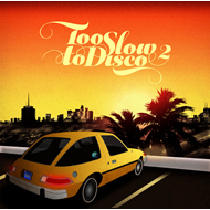 Too Slow To Disco Vol. 2 (CD)