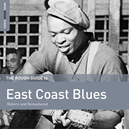 The Rough Guide To East Coast Blues - Reborn And Remastered (CD)
