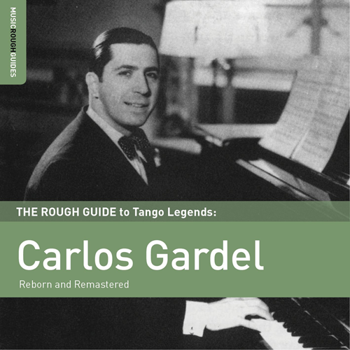 The Rough Guide To Tango Legens: Carlos Gardel - Reborn And Remastered (CD)