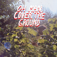 Oh Man, Cover The Ground (CD)