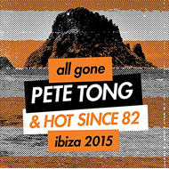 All Gone Pete Tong & Hot Since 82 - Ibiza 2015 (2CD)