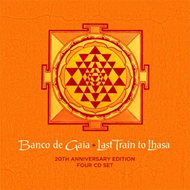 Last Train To Lhasa - 20th Anniversary Edition (4CD)
