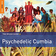 The Rough Guide To Psychedelic Cumbia (CD)