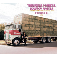 Truckers, Kickers, Cowboy Angels - The Blissed-Out Birth Of Country Rock Vol. 6 1973 (2CD)
