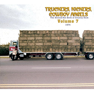 Truckers, Kickers, Cowboy Angels - The Blissed-Out Birth Of Country Rock Vol. 7 1974 (2CD)