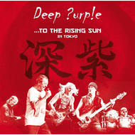 ...To The Rising Sun In Tokyo (2CD+DVD)