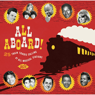 All Aboard! - 25 Train Calling Tracks At All Musical Stations (CD)