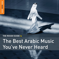 The Rough Guide To The Best Arabic Music You've Never Heard (CD)