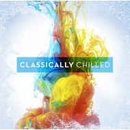 Classically Chilled (2CD)