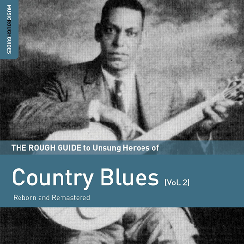 The Rough Guide To Unsung Heroes Of Country Blues Vol. 2 (CD)