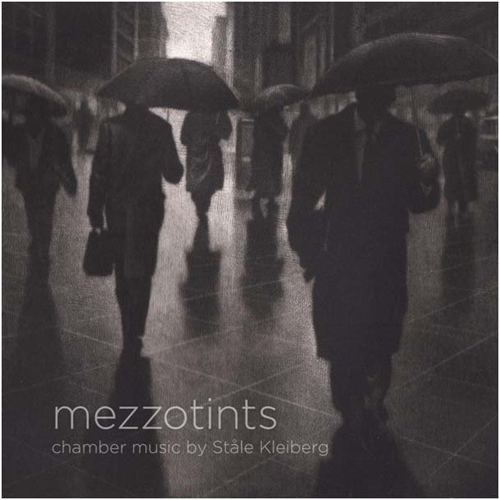 Mezzotints - Chamber Music By Ståle Kleiberg (SACD-Hybrid + Blu-ray Audio)