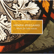 Ødegaard: Music For Solo Voices (CD)