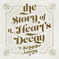 The Story Of A Heart's Decay (CD)
