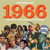 Jon Savage: 1966 - The Year The Decade Exploded (2CD)