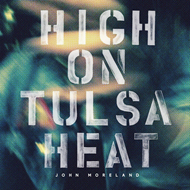 High On Tulsa Heat (CD)