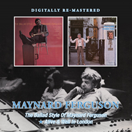 The Ballad Style Of Maynard Ferguson/Alive And Well In London (Remastered) (CD)