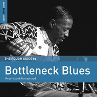 The Rough Guide To Bottleneck Blues - Second Edition (Reborn And Remastered) (CD)