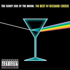 The Sunny Side Of The Moon: The Best Of Richard Cheese (CD)